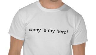 Samy is my hero t-shirt
