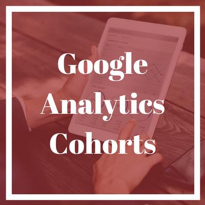 Cohort analysis with Google Analytics