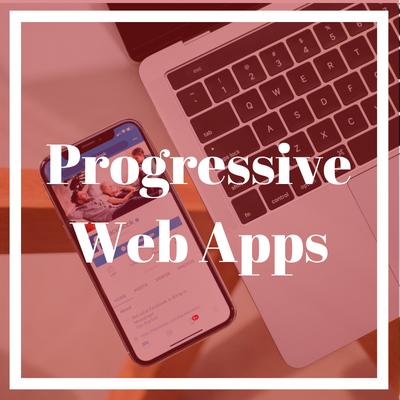 Progressive Web App - PWA