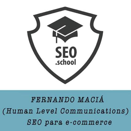 SEO para eCommerce, ponencia de Fernando Maciá en SEO.School